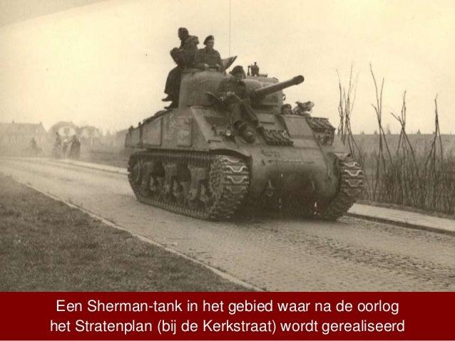 Een Sherman-tank in het gebied waar na de oorlog het Stratenplan (bij de Kerkstraat) wordt gerealiseerd