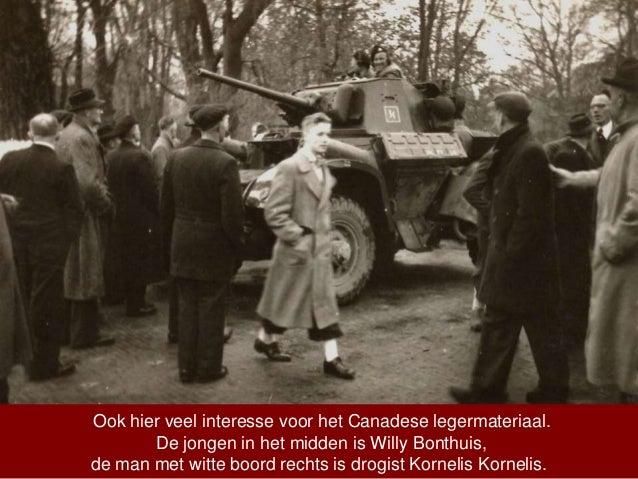 Ook hier veel interesse voor het Canadese legermateriaal. De jongen in het midden is Willy Bonthuis, de man met witte boor...