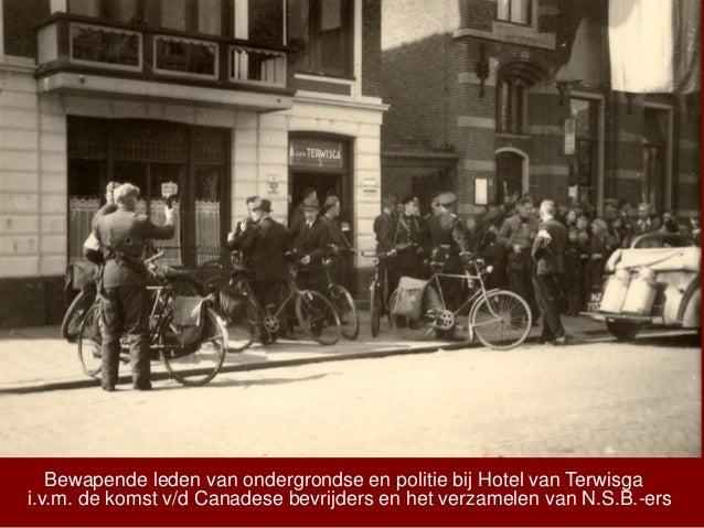 Bewapende leden van ondergrondse en politie bij Hotel van Terwisga i.v.m. de komst v/d Canadese bevrijders en het verzamel...