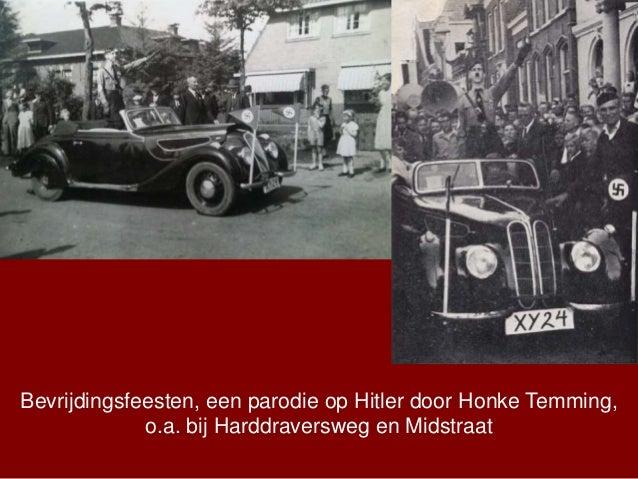 Bevrijdingsfeesten, een parodie op Hitler door Honke Temming, o.a. bij Harddraversweg en Midstraat