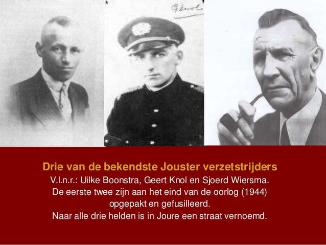Drie van de bekendste Jouster verzetstrijders V.l.n.r.: Uilke Boonstra, Geert Knol en Sjoerd Wiersma. De eerste twee zijn ...