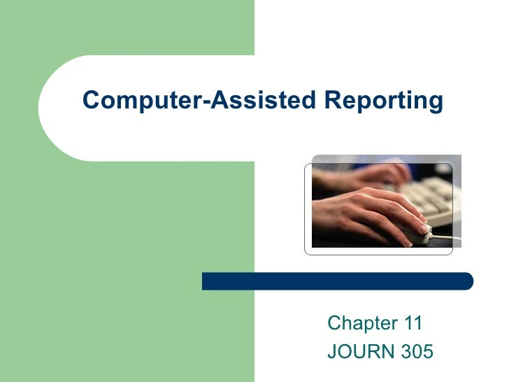 Computer-Assisted Reporting Chapter 11 JOURN 305