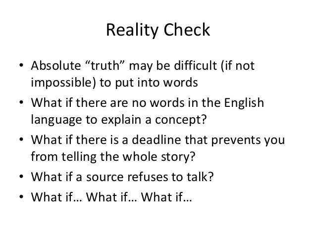 """Reality Check  • Absolute """"truth"""" may be difficult (if not  impossible) to put into words  • What if there are no words in..."""