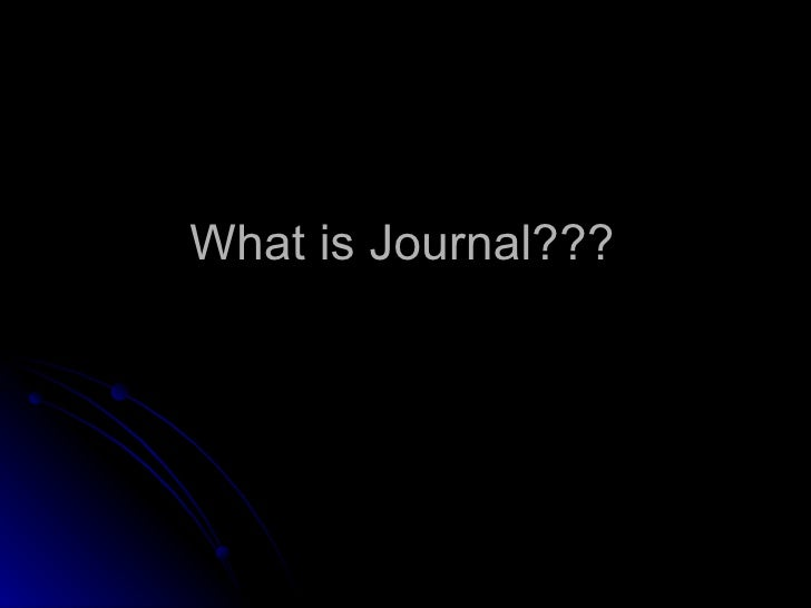 What is Journal???