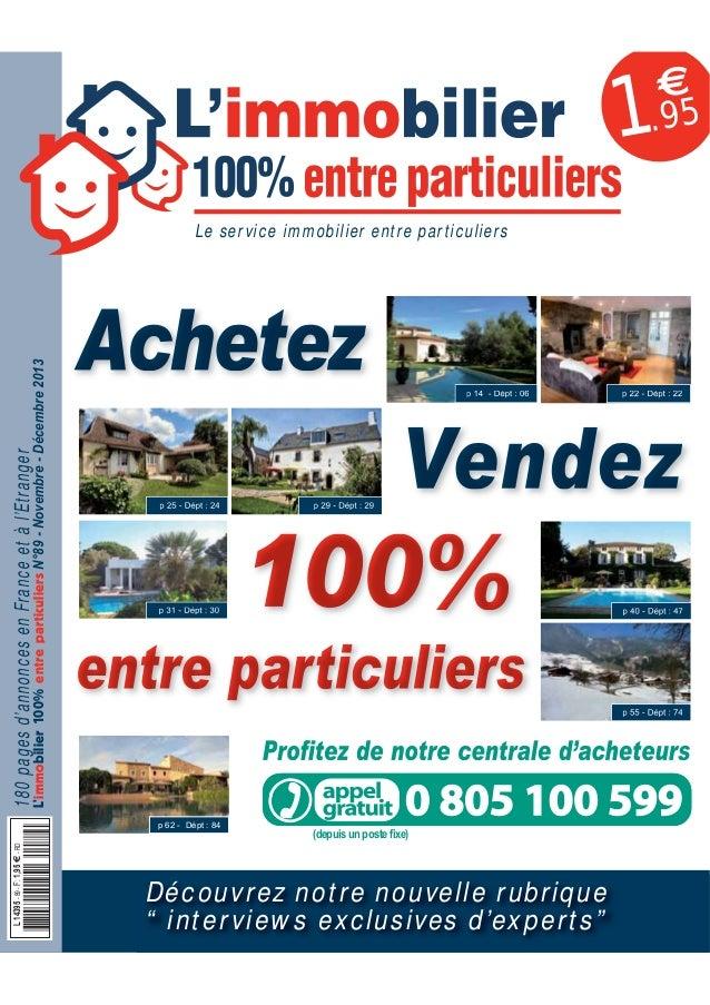 €  1.95 L'immobilier 100% entre particuliers N°89 - Novembre - Décembre 2013  180 pages d'annonces en France et à l'Etrang...