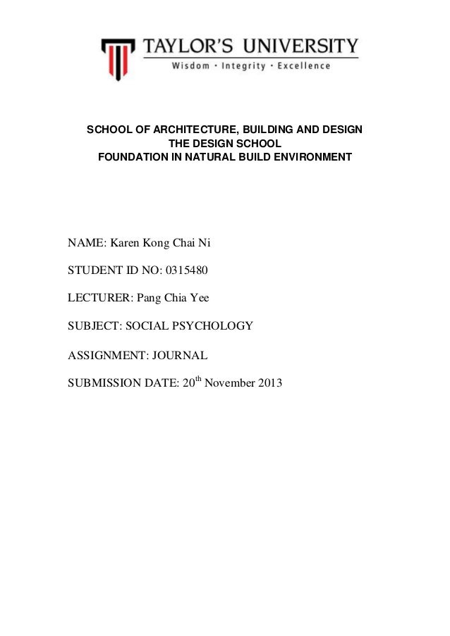 SCHOOL OF ARCHITECTURE, BUILDING AND DESIGN THE DESIGN SCHOOL FOUNDATION IN NATURAL BUILD ENVIRONMENT  NAME: Karen Kong Ch...