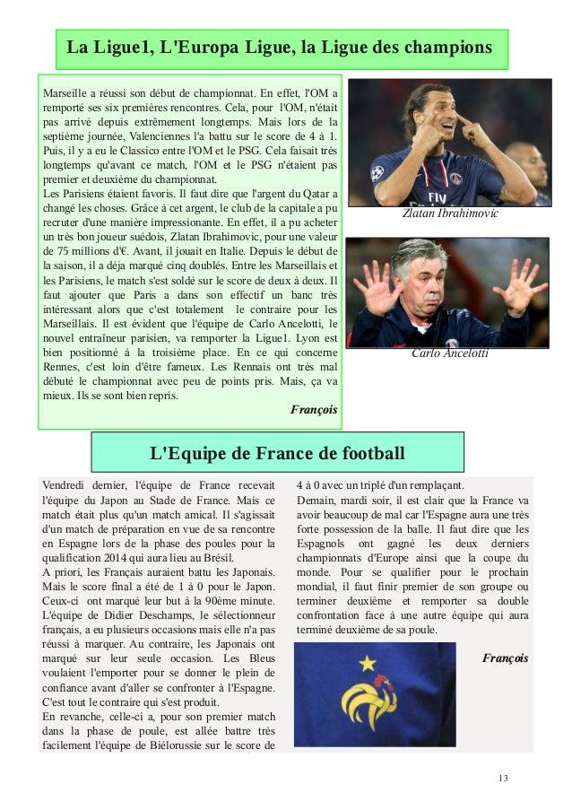 La Ligue1, LEuropa Ligue, la Ligue des championsMarseille a réussi son début de championnat. En effet, lOM aremporté ses s...