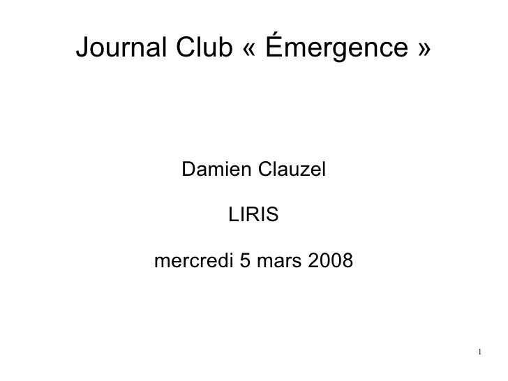 Journal Club « Émergence » Damien Clauzel LIRIS mercredi 5 mars 2008