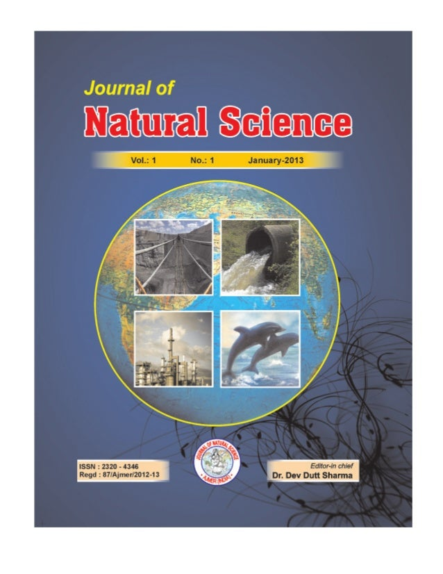 Journal of Natural Sciences EDITORIAL BOARD : 2013 Editor-in chief: Editor co-ordination: Dr. Dev Dutt Sharma Dr. Rajeshwa...