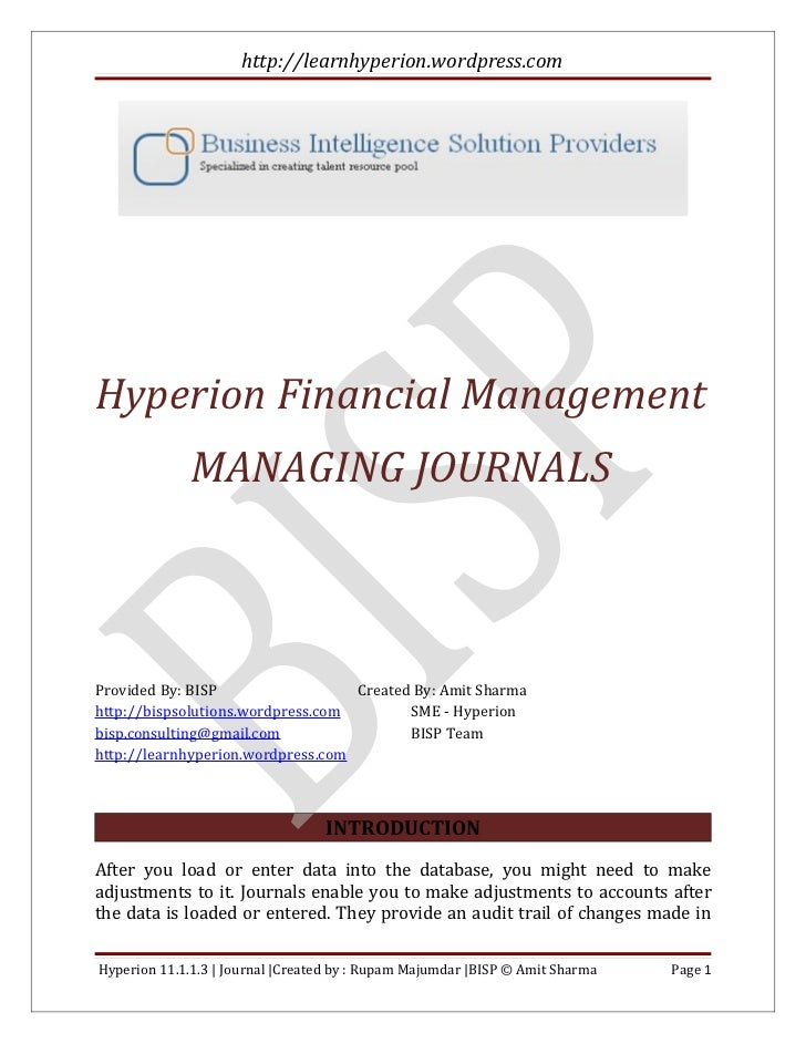 http://learnhyperion.wordpress.comHyperion Financial Management             MANAGING JOURNALSProvided By: BISP            ...