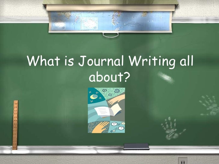 What is Journal Writing all about?