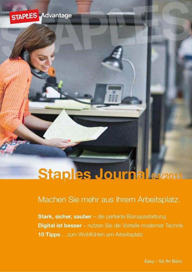 Staples Journal 04/2011   pMachen Sie mehr aus Ihrem Arbeitsplatz.Stark, sicher, sauber – die perfekte BüroausstattungDigi...