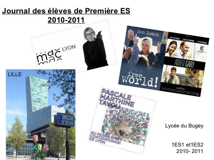 Journal des élèves de Première ES 2010-2011 LILLE Lycée du Bugey 1ES1 et1ES2 2010- 2011
