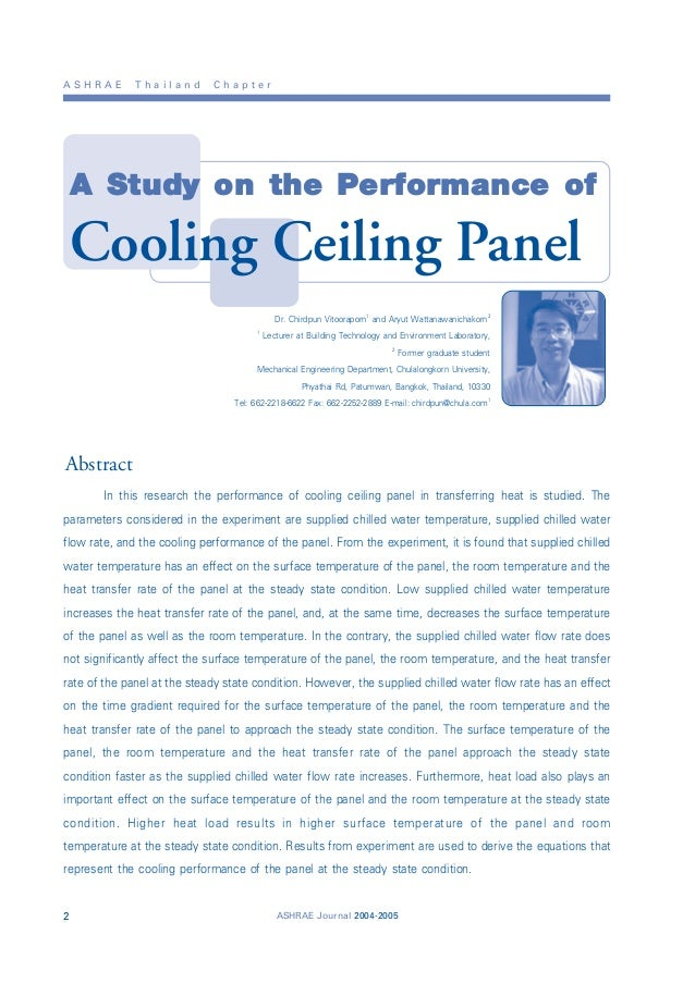 A S H R A E T h a i l a n d C h a p t e r ASHRAE Journal 2004-20052 A Study on the Performance of Cooling Ceiling Panel Dr...