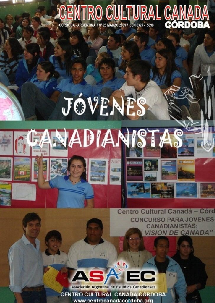 CENTRO CULTURAL CANADA                 CÓRDOBA CÓRDOBA - ARGENTINA / N° 25 MARZO 2009 / ISSN 0327 - 5698