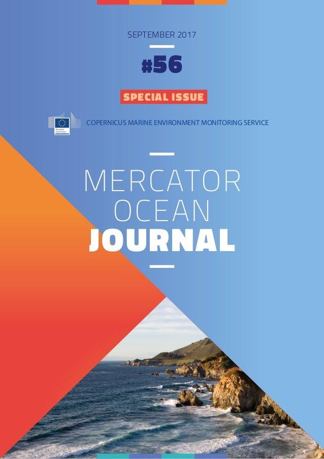 COPERNICUS MARINE ENVIRONMENT MONITORING SERVICE SEPTEMBER 2017 #56 MERCATOR OCEAN JOURNAL SPECIAL ISSUE