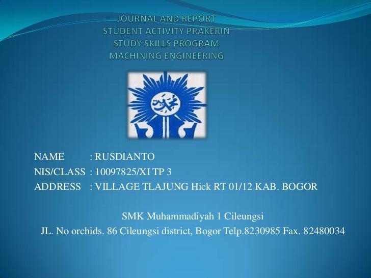 NAME      : RUSDIANTONIS/CLASS : 10097825/XI TP 3ADDRESS : VILLAGE TLAJUNG Hick RT 01/12 KAB. BOGOR                    SMK...