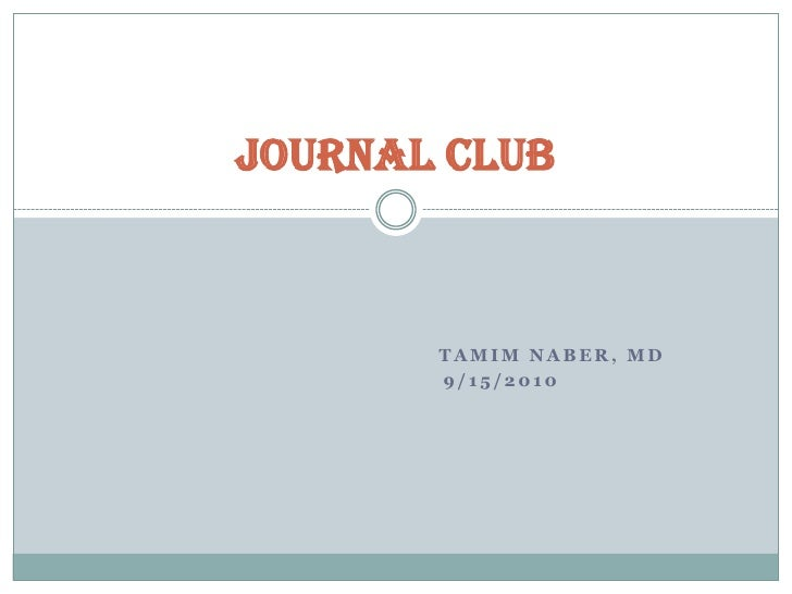 TamimNaber, MD<br />       9/15/2010<br />Journal Club<br />