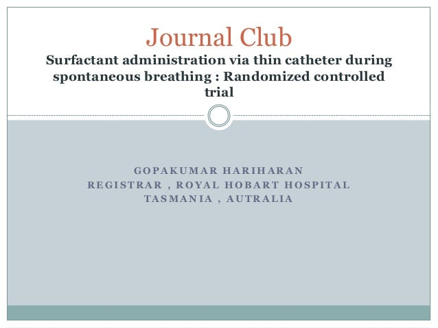 Journal ClubSurfactant administration via thin catheter during spontaneous breathing : Randomized controlled              ...