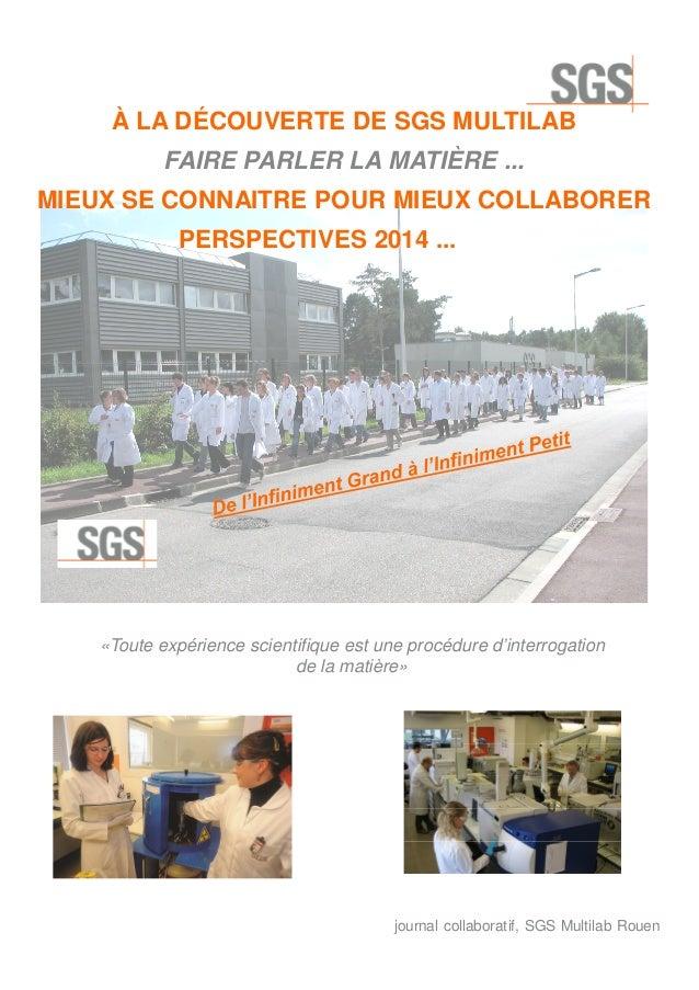«Toute expérience scientifique est une procédure d'interrogation de la matière» À LA DÉCOUVERTE DE SGS MULTILAB FAIRE PARL...