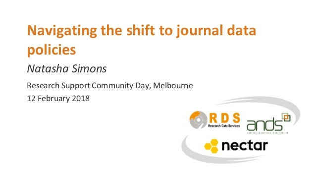 Natasha Simons Navigating the shift to journal data policies Research Support Community Day, Melbourne 12 February 2018