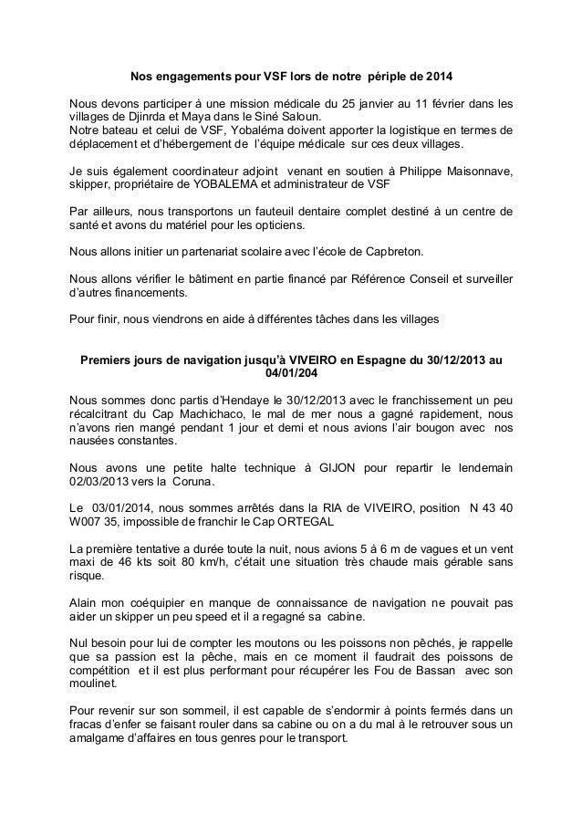 Nos engagements pour VSF lors de notre périple de 2014 Nous devons participer à une mission médicale du 25 janvier au 11 f...