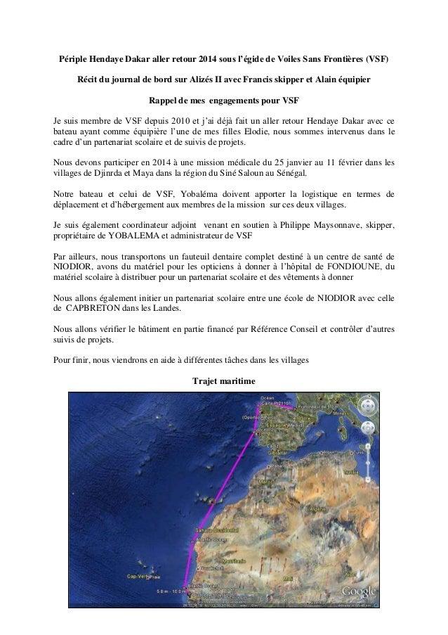 Périple Hendaye Dakar aller retour 2014 sous l'égide de Voiles Sans Frontières (VSF) Récit du journal de bord sur Alizés I...