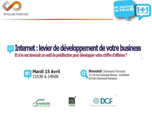 CLUB 1+1 15 AVRIL 2014 « Internet : Levier de Développement de votre Business !» Yannick SOCQUET Directeur Associé