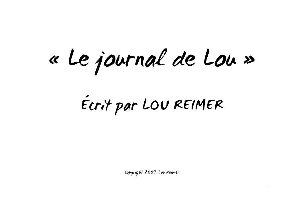 « Le journal de Lou »    Écrit par LOU REIMER            Copyright 2009 :Lou Reimer                                       ...