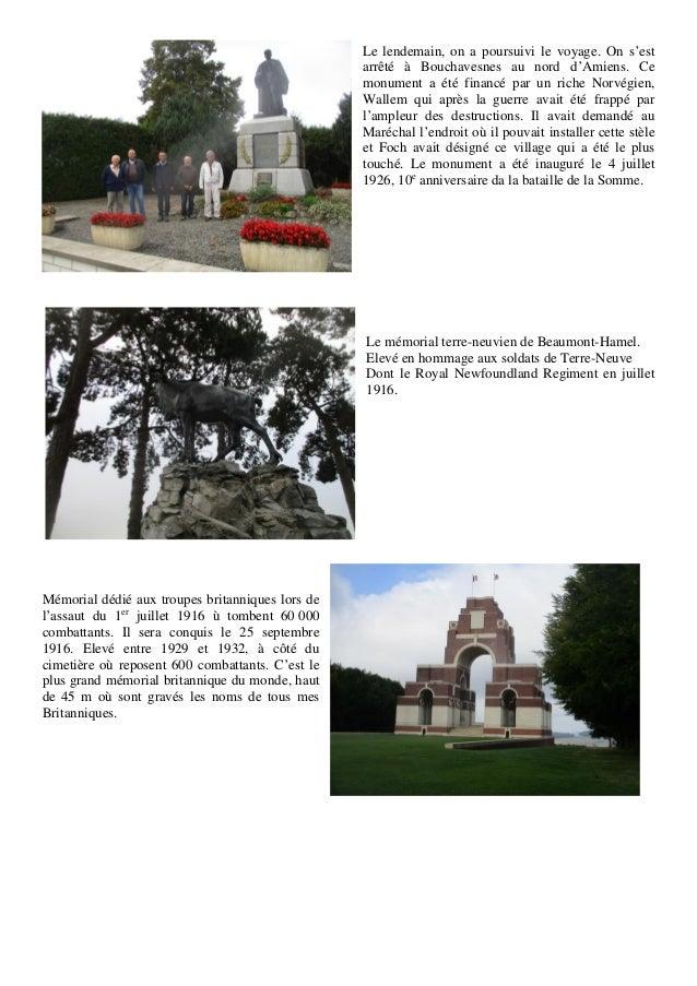 Le lendemain, on a poursuivi le voyage. On s'est arrêté à Bouchavesnes au nord d'Amiens. Ce monument a été financé par un ...