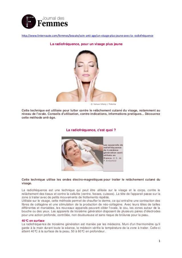 1 http://www.linternaute.com/femmes/beaute/soin-anti-age/un-visage-plus-jeune-avec-la- radiofréquence La radiofréquence, p...