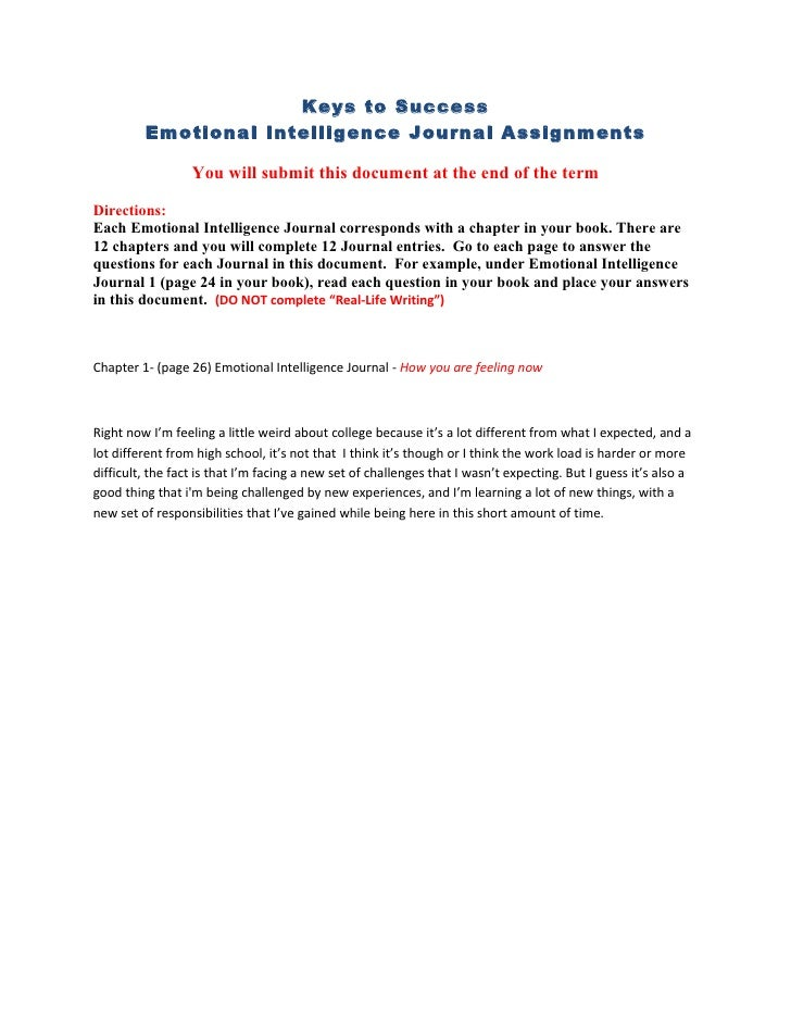 Keys to Success         Emotional Intelligence Journal Assignments                  You will submit this document at the e...