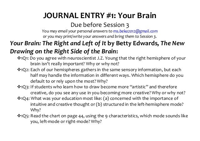 JOURNAL ENTRY #1: Your Brain                                               Due before Session 3         ...