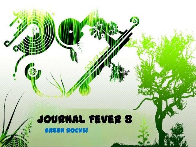 Journal Fever 8 Green rocks!