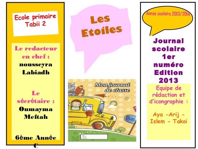 Ecole primaire Tabii 2 Le redacteur en chef : nousseyra Labiadh Le sécrétaire : Oumayma Meftah 6ème Année C Les Etoiles An...