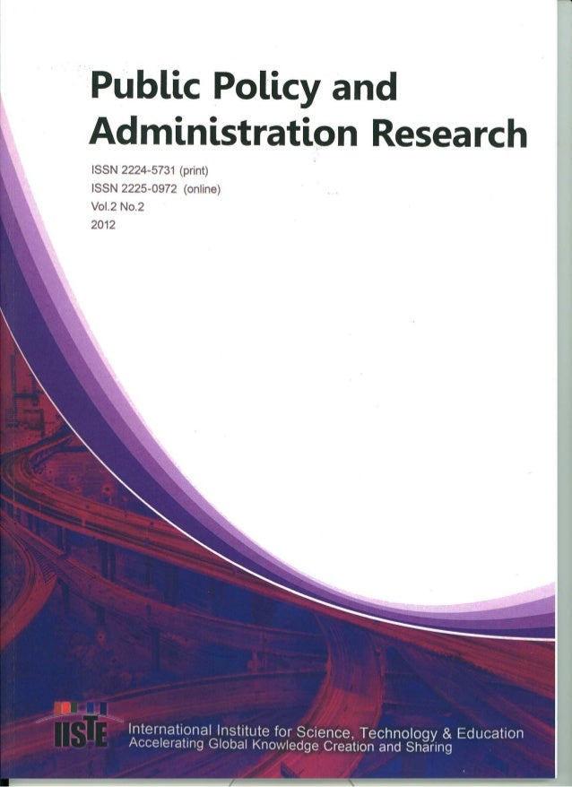 Public Policy and Administration Research www.iiste.orgISSN 2224-5731(Paper) ISSN 2225-0972(Online)Vol.2, No.2, 201214Poli...
