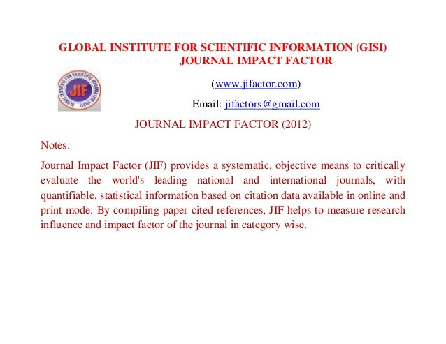 GLOBAL INSTITUTE FOR SCIENTIFIC INFORMATION (GISI) JOURNAL IMPACT FACTOR (www.jifactor.com) Email: jifactors@gmail.com JOU...