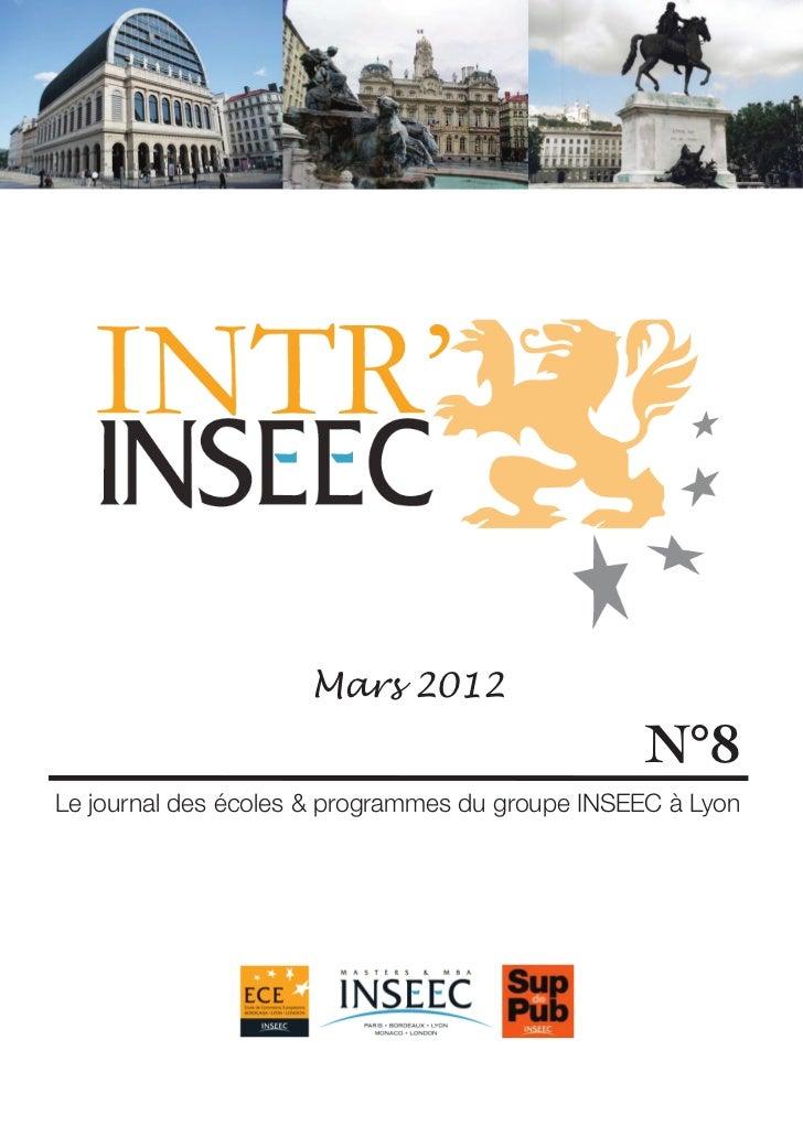 Mars 2012                                                 N°8Le journal des écoles & programmes du groupe INSEEC à Lyon