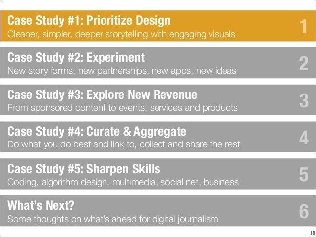 Case Study #1: Prioritize Design Cleaner, simpler, deeper storytelling with engaging visuals  Case Study #2: Experiment Ne...