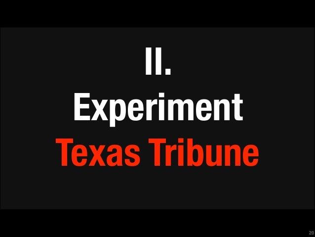 II. Experiment Texas Tribune !20