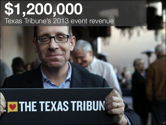 $1,200,000  Texas Tribune's 2013 event revenue  !28