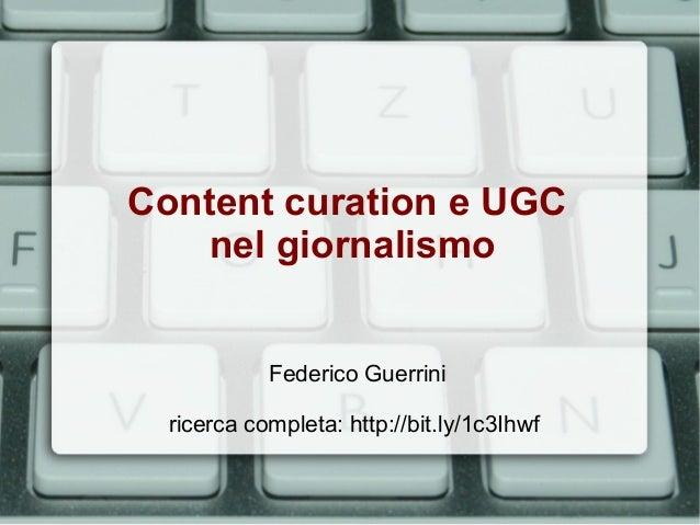 Content curation e UGC nel giornalismo Federico Guerrini ricerca completa: http://bit.ly/1c3Ihwf