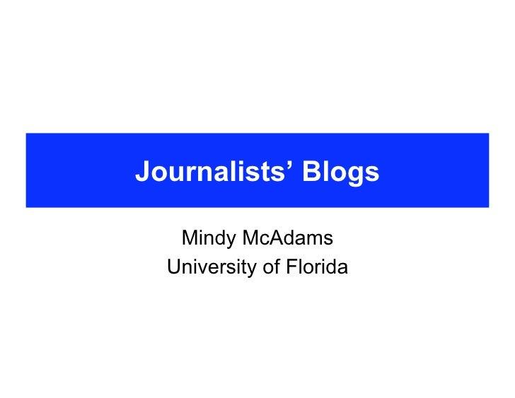 Journalists' Blogs     Mindy McAdams   University of Florida