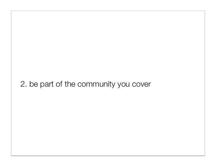 being part of the community  a) talk to your readers  b) get out to events  c) find out what your current readers respond t...