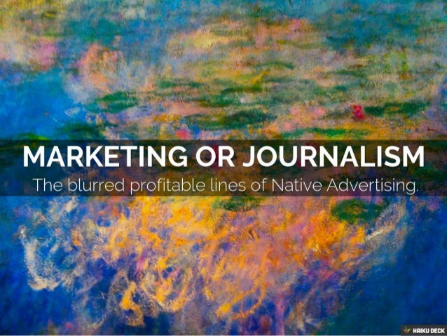 Journalisme ou Marketing ? The blurred and profitable lines of native advertising.