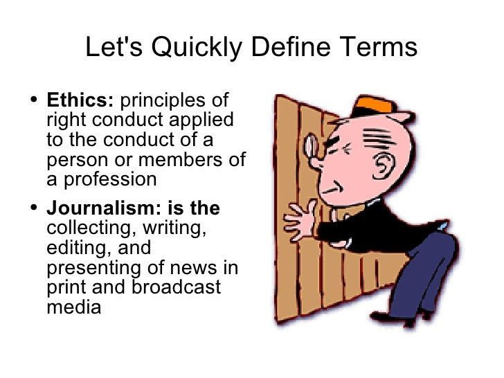 code of ethics in journalism The importance of ethics in journalism  the code of ethics for journalists journalists should seek truth and report it minimize harm act independently be accountable.