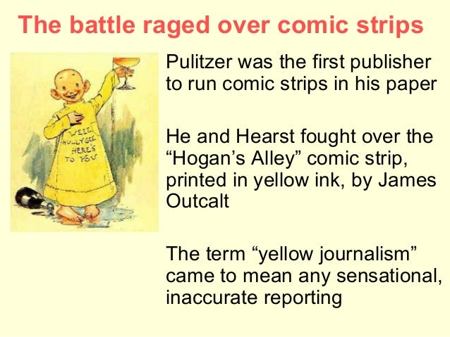 yellow journalism thesis Journalism of the 1890s that used melodrama, romance, and hyperbole to sell millions of newspapers 2 why was yellow journalism used in the late 1890s to sell.