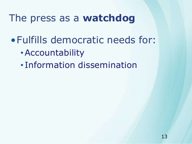 watchdog journalism democracy Democracy and governance  the media as watchdog network  changes and challenges to watchdog journalism indicate that it could well be that the pre-eminence of.