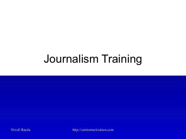 Journalism TrainingNivell Rayda        http://contentactivation.com