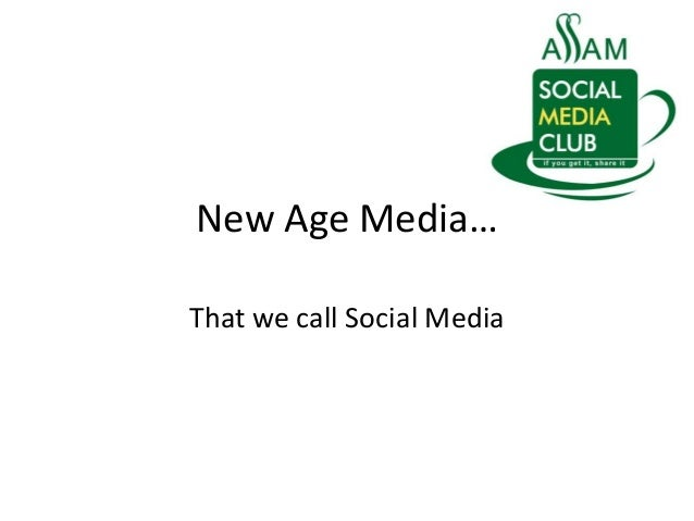 New Age Media…That we call Social Media
